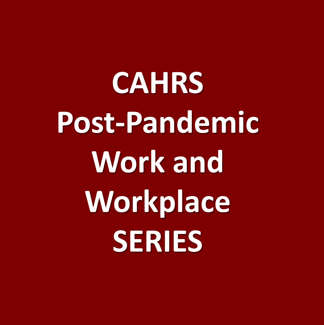 Post-Pandemic Work and Workplace Series Logo